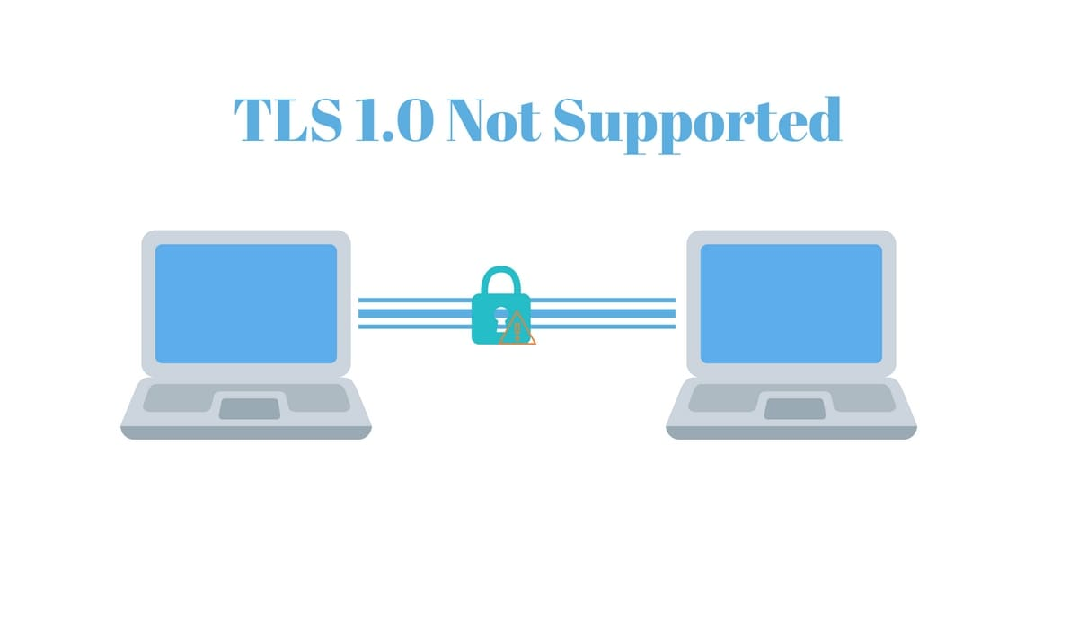 TLS-1.0-Not-Supported