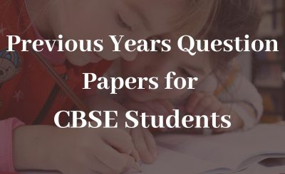 5 Advantages Of Previous Years Question Papers To Every CBSE Students