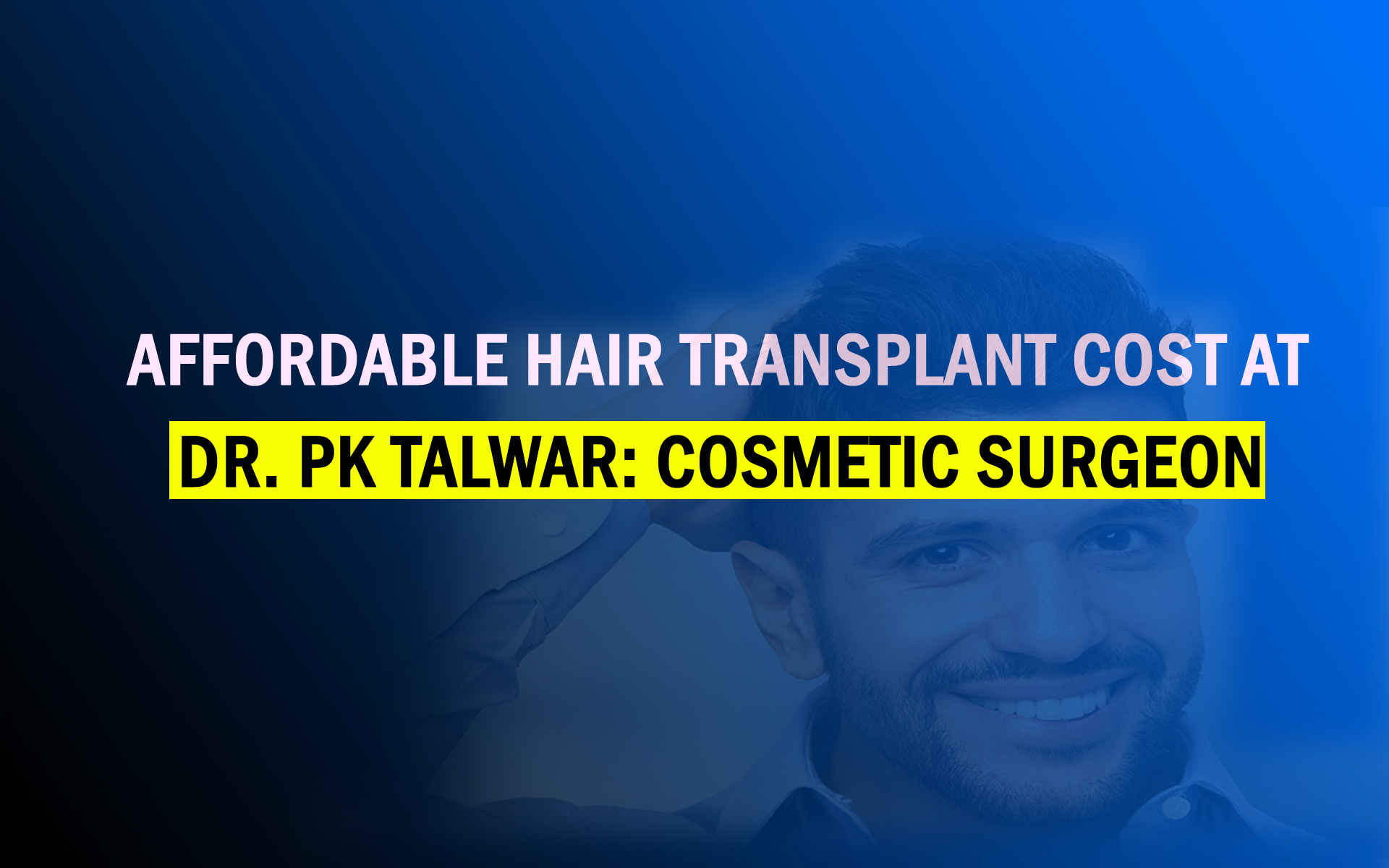 Affordable Hair Transplant Cost in Delhi