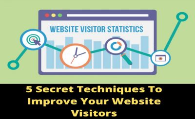 5 Secret Techniques To Improve Your Website Visitors