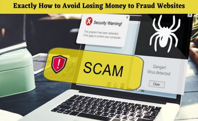 Exactly How to Avoid Losing Money to Fraud Websites