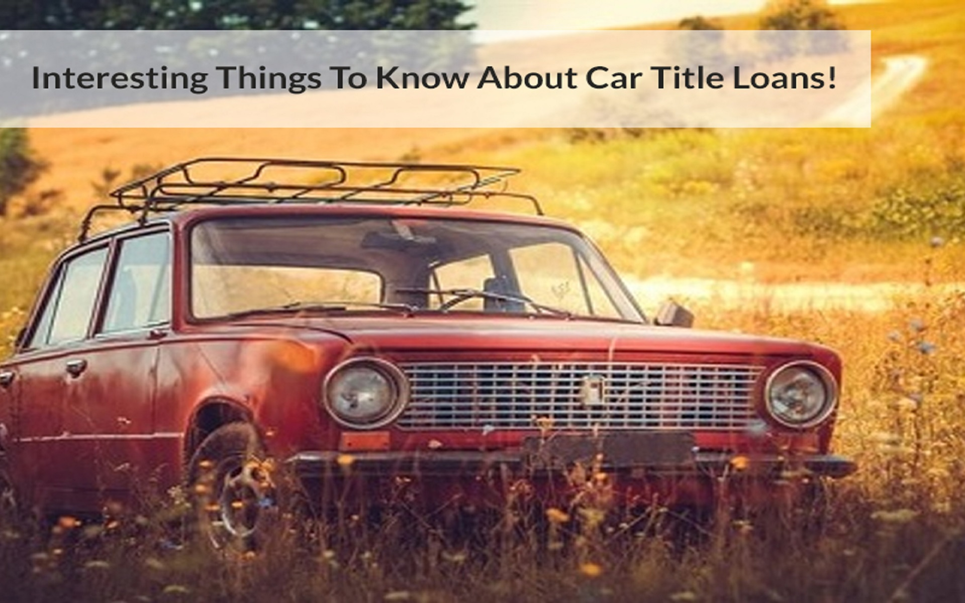 Interesting-Things-To-Know-About-Car-Title-Loans!