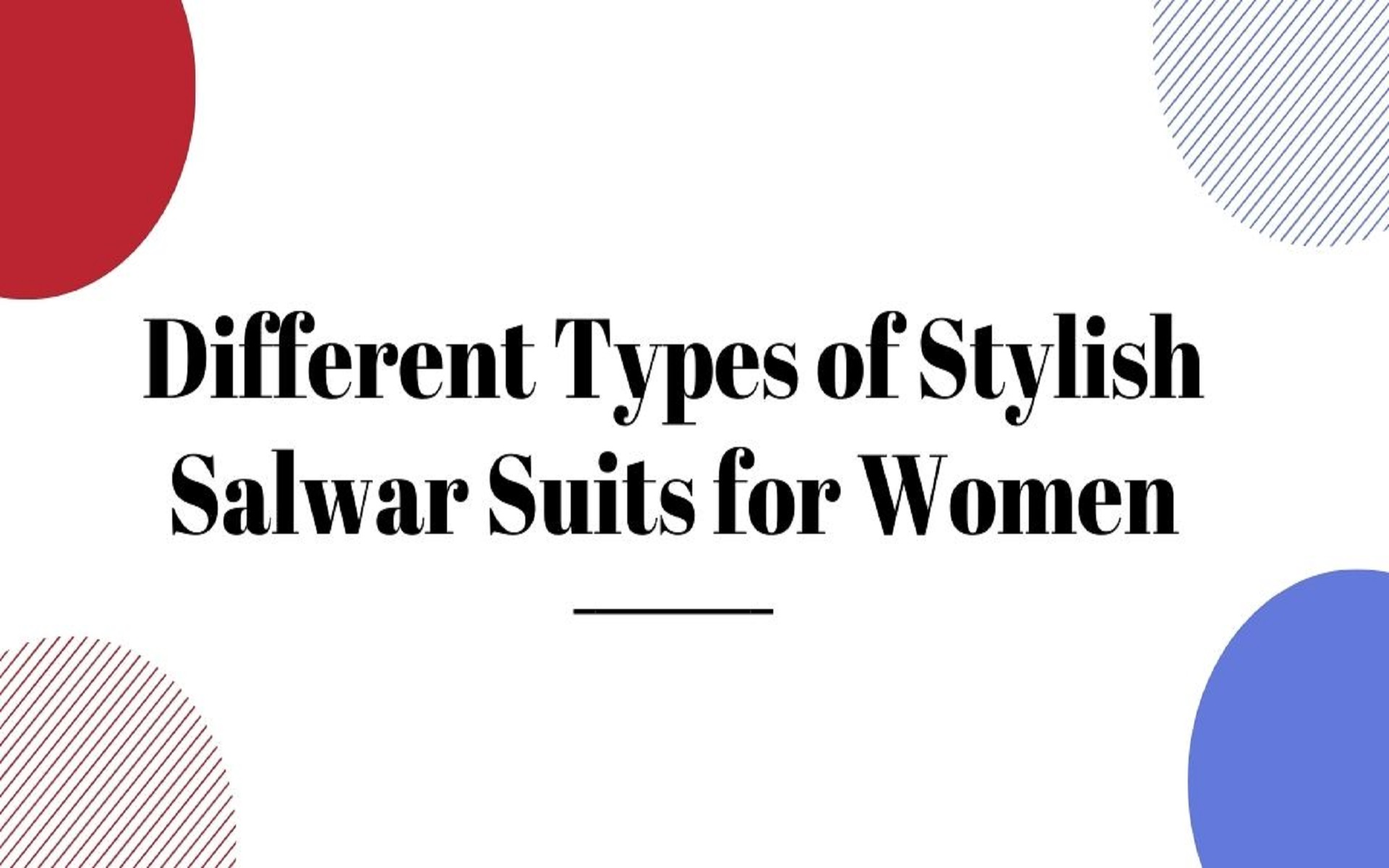 Different Types of Stylish Salwar Suits for Women