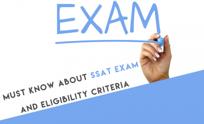 Must know about SSAT exam and eligibility criteria