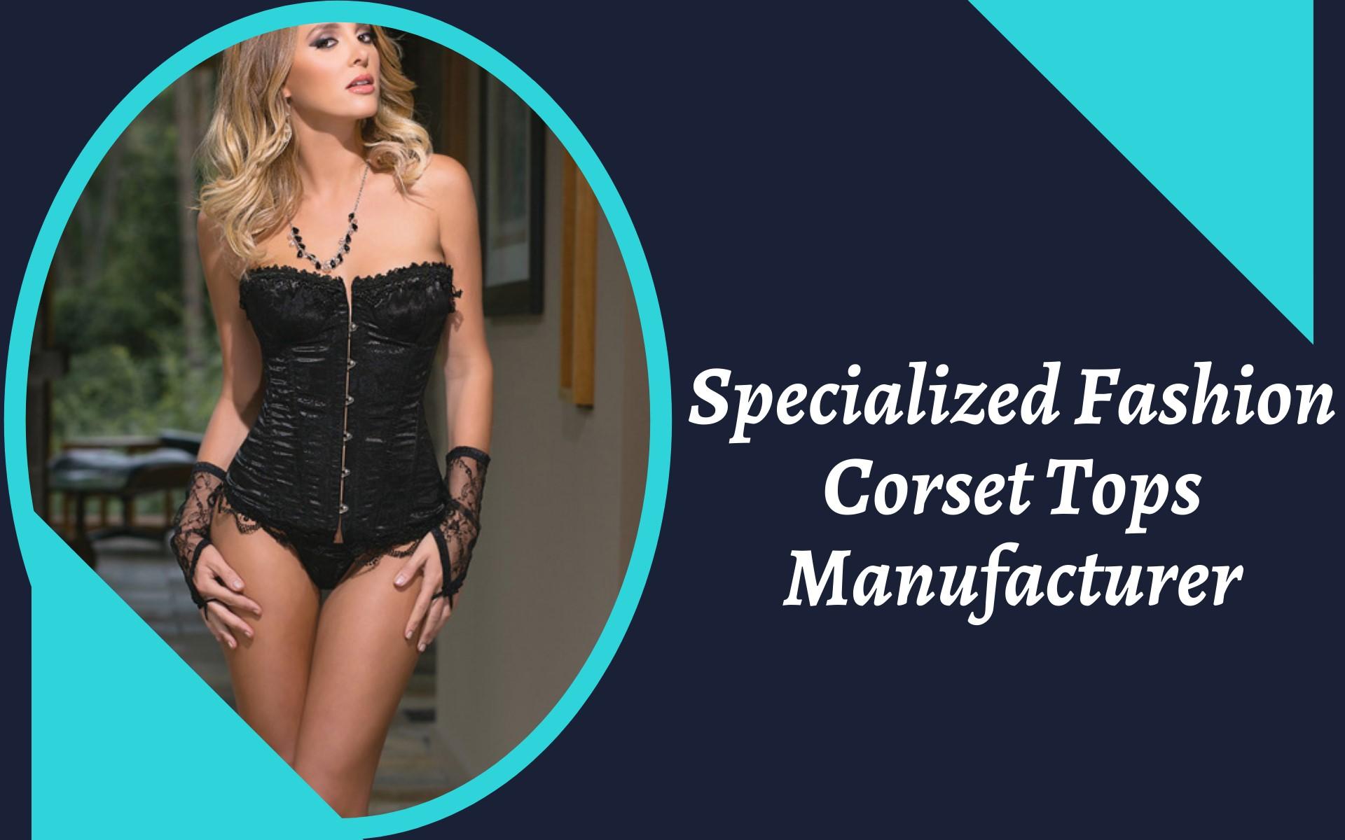 Fashion Corset Tops Manufacturer