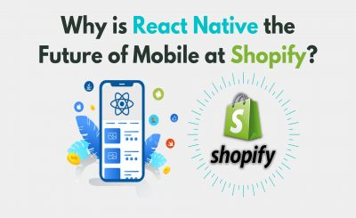 Why is React Native the Future of Mobile at Shopify