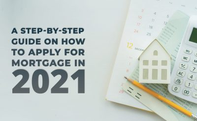 A Step By Step Guide on How to Apply for Mortgage in 2021